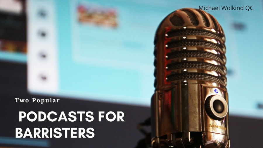Two Popular Podcasts for BarristersTwo Popular  PODCASTS FOR BARRISTERS