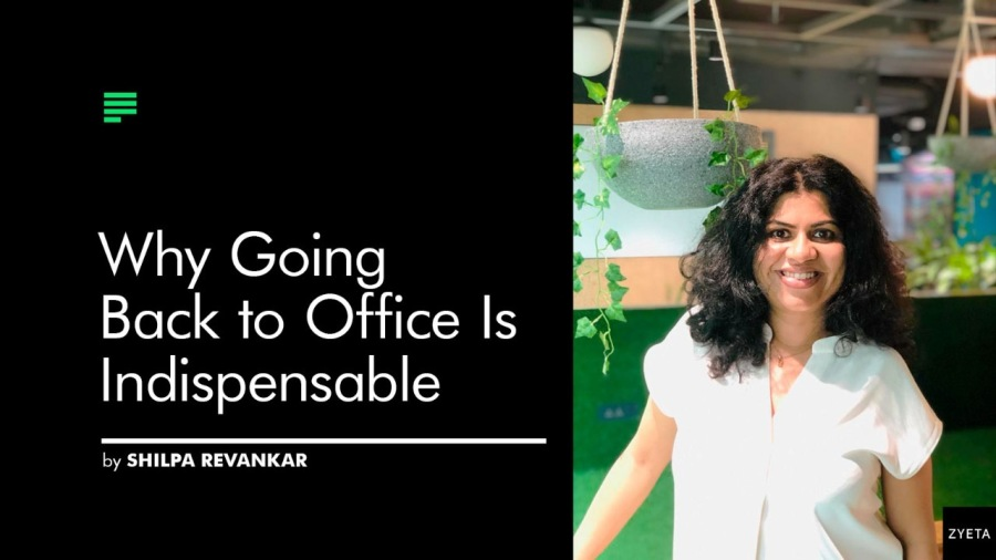 Back to Office Is Indispensable  by SHILPA REVANKAR