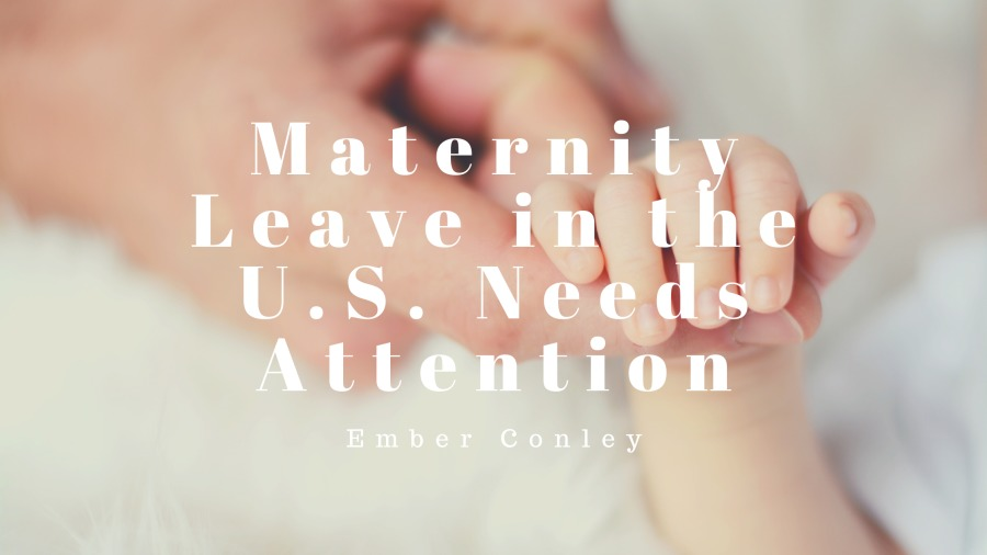 Maternity Leave in the U.S. Needs Attention