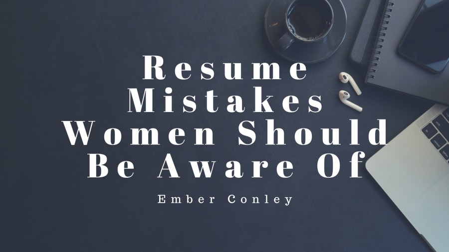 Resume Mistakes Women Should Be Aware Of