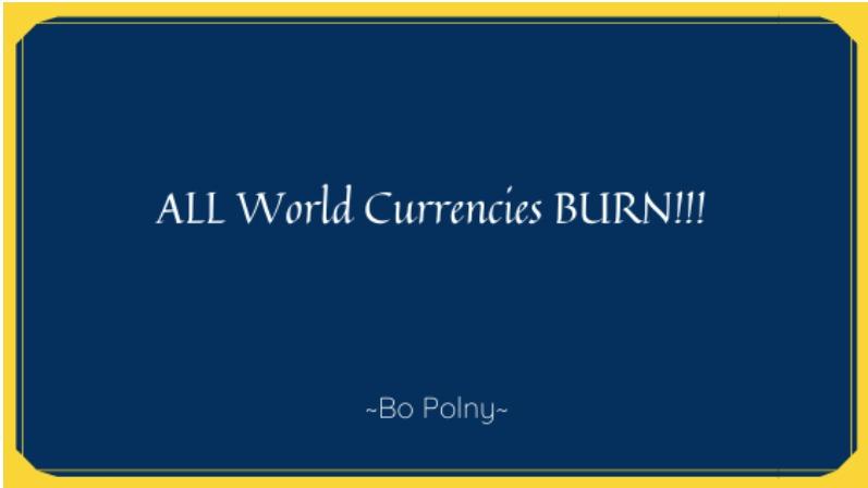 ALL World Currencies BURN!!!ALL World Currencies BURN!!!