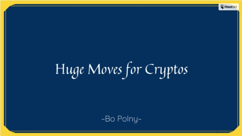 Huge Moves for Cryptos