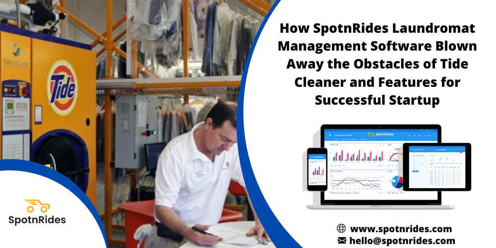 How SpotnRides Laundromat  Management Software Blown  Away the Obstacles of Tide Cleaner and Features for  Successful Startup     SpotnRides @ www.spotnrides.com  = hello@spotnrides.com
