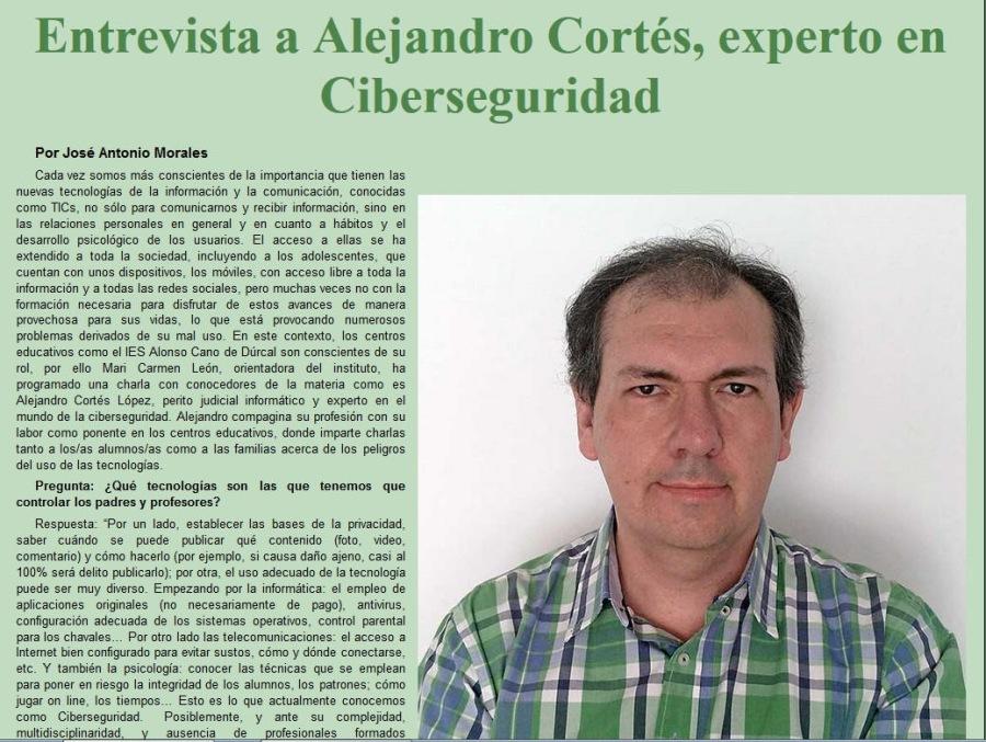 Entrevista a Alejandro Cortés, experto en Ciberseguridad  Por Jose Antonio Morales  Cah wes sermon bs Comacartes do bn argectancis on Lanes as rues 16ca00g3s Ge 3 miamascidn y 13 comcacin, Canons como TICs. 33 36h pura comancames y woke whemaciin. bre 1 lan locos purses on queen y we cuarts 8 ca y Cosas pucoigre de on saws Hl acess 8 elas se ha teas 3 tod 3 1eutat nCkyends 3 ch adseweTIEs Bn Currtan can urs dxpontes. on méubes, cor Xess Wire 3 nda a Be fmacin cesses pas GAN Se exes wanes Se maers oachons pus bub WN © HHS CHS) rumessis Prabiemas Gevates do 5 mal vse [1 este Contents, G8 CHIE acc stan come IFS Arse Cans da Dial aor Comacsantes da v3 pe es Ma Comer Lwin cetstys dn rains he Progamade wa Chara con canscedmes G6 la mma Coma 0 Ninars Cortés Lépns. part paca edomaitc y expec sa of J ber coms pumeets ee © Cus educuncs Sorce moms Cares Lae 3 lavas womens coms 3 33 Smhas XH0CH 6 03 PRISE ol 32 do 33 ecnoogien  Preguata [Qu caciogies son las que enermcs que comrolar on paves y prokescres?  Haspoesta Ver un lots, astathocer ax buses So la precited sade cunts se puede ACH Qué Comence (we wee Comantans) y cémo haces (po ewehs 4 casa Eso ans Cou 3 100% sad Gui pubic aro) pon ern. ol vec adecuac de la tecrehoga rete sar euiy Gene. Fmpurands eo ln rhamatcs o epi do apicacenes cogasies (30 recemamerte Co page) Fee Cortaractn aecania Oe Ion sree CORES. CORT paneer ars on Cmts Pox cro ds ba Ieecoruracaces ® acces 3 arma ts cor bp rots pas mek stn. come y écrdn <oreciana oY amide 1s panceioga ceracer Ws UCaCas Jub se empiemn Bara pane 40 eign 3 rlagac 38 1s Jerwizs. © pI. Clr) Jog on lee. bos Lacgms [to a5 © gon achat Conocemos coms Chmnogodat  Postiemerte y ais so corglopiad mAdacgiearded y BCR $1  SreRsensies  'ermados