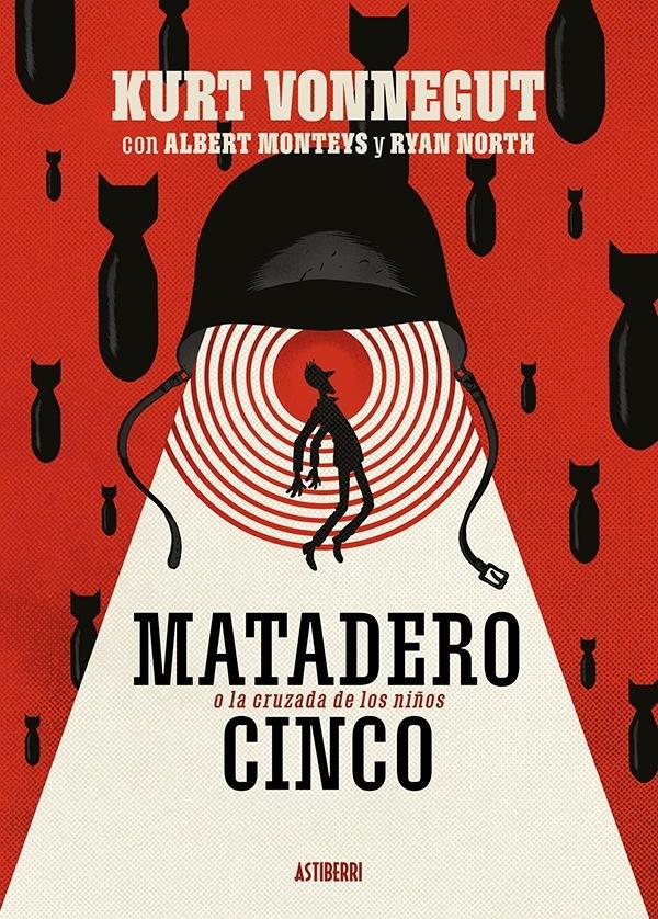 Matadero Cinco: Un peregrinaje en el tiempoKURT VONNEGUT con ALBERT MONTEYS y RYAN NORTH