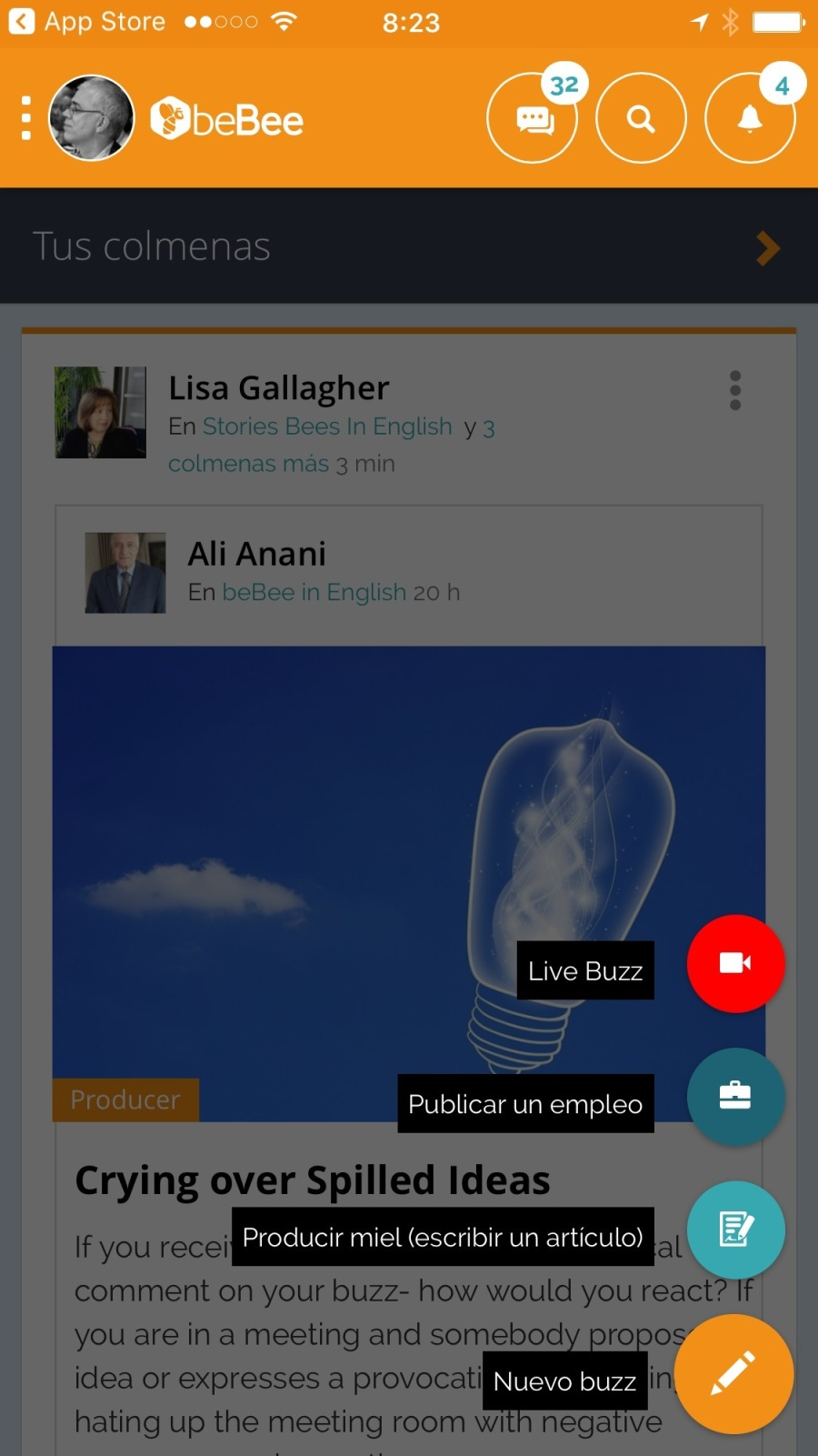 Tus colmenas  y Lisa Gallagher ¥   En St >s In English y 3  colmenas mas 3 min  ll Ali Anani En beBee in English 20 h        Live Buzz  Producer     Publicar un empleo  Crying over Spilled Ideas  If you recei Producir miel (escribir un articulo) al  comment on your buzz- how would you react? If you are in a meeting and somebody propos  idea or expresses a provocati hating up the meeting room with negative