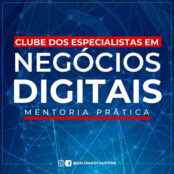 CLUBE DOS ESPECIALISTAS EM  NEGOCIOS DIGITAIS  MENTORIA PRATICA  [© esaromaosaustine
