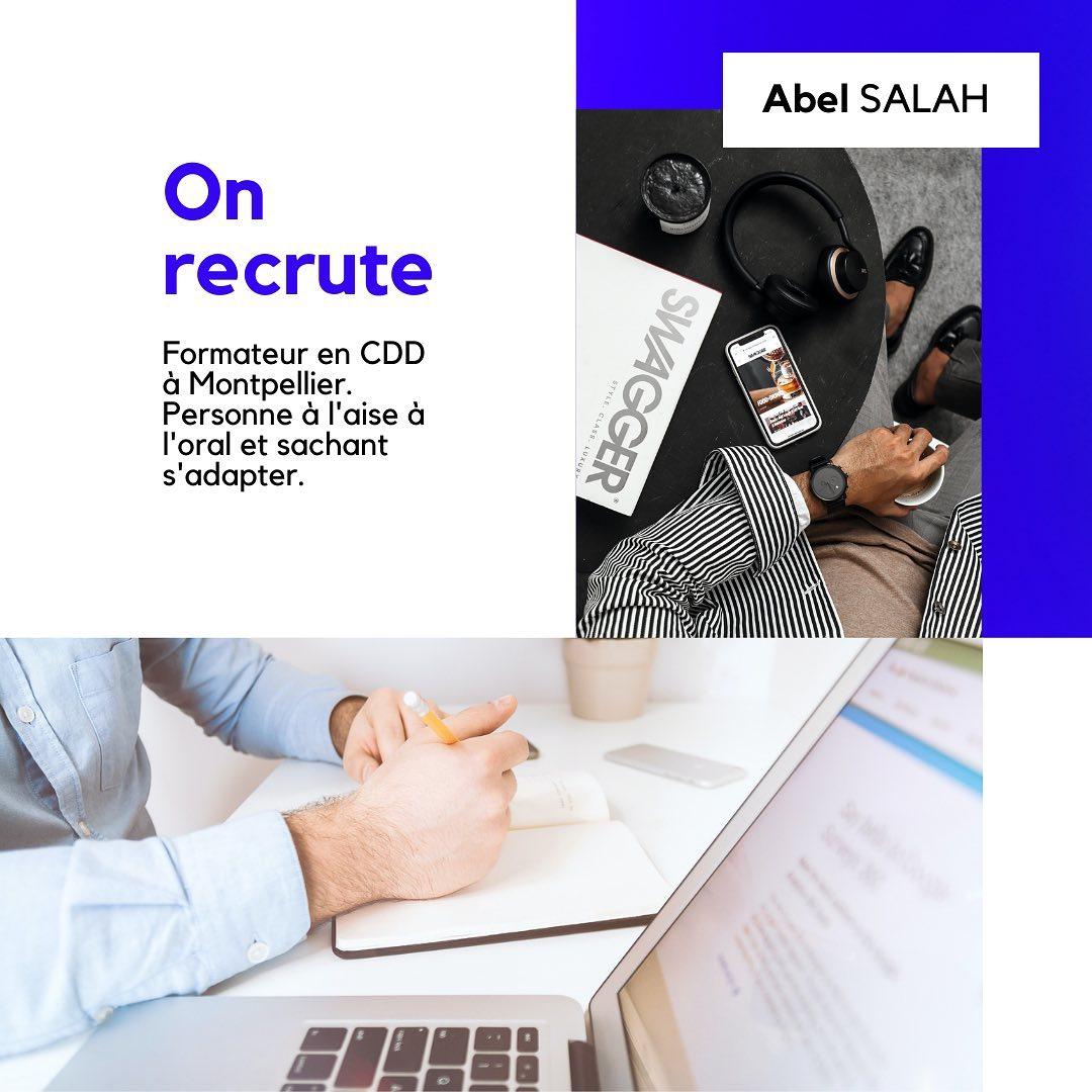 Abel SALAH  On recrute  Formateur en CDD à Montpellier. Personne à l'aise à l'oral et sachant s'adapter
