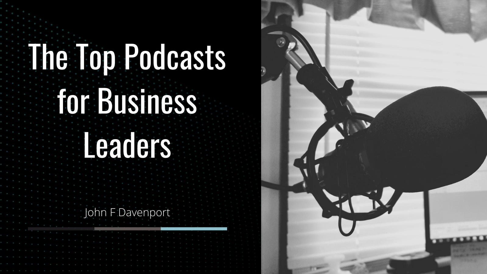 The Top Podcasts for Business Leaders  John F Davenport