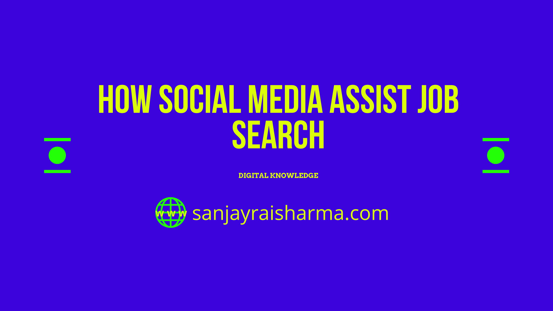 HOW SOCIAL MEDIA ASSIST JOB NaH _  DIGITAL K   NOWLEDGE  or sanjayraisharma.com