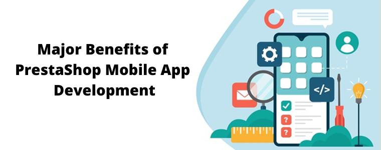 Major Benefits of PrestaShop Mobile App Development